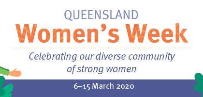 Queensland Women's Week 6-15th March
