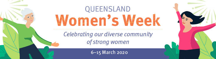 Queensland Women's Week 6-15th March